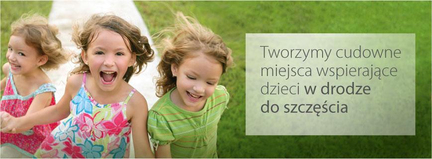Tworzymy cudowne miejsca wspierające dzieci w drodze do szczęścia